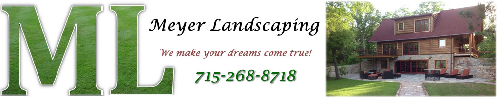Meyer Landscaping Services in Amery Wisconsin